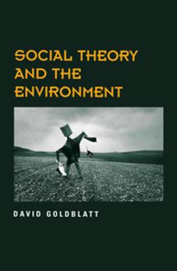 Goldblatt, David - Social Theory and the Environment, ebook
