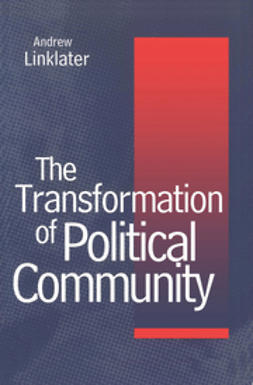 Linklater, Andrew - Transformation of Political Community: Ethical Foundations of the Post-Westphalian Era, e-bok