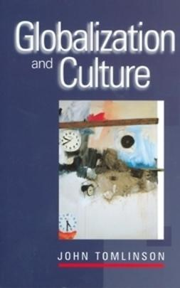 Tomlinson, John - Globalization and Culture, ebook
