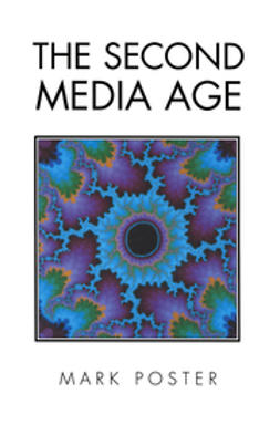 Poster, Mark - The Second Media Age, ebook
