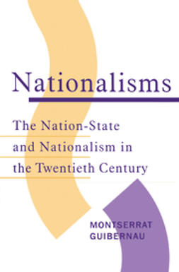 Guibernau, Montserrat - Nationalisms: The Nation-State and Nationalism in the Twentieth Century, ebook