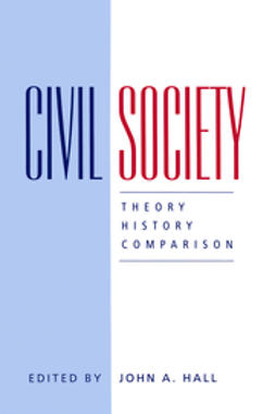 Hall, John R. - Civil Society: Theory, History, Comparison, ebook