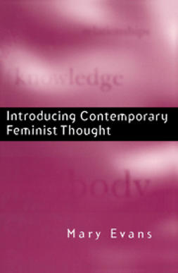 Evans, Mary - Introducing Contemporary Feminist Thought, ebook