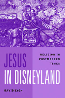 Lyon, David - Jesus in Disneyland: Religion in Postmodern Times, ebook