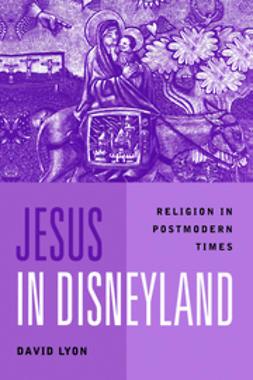 Lyon, David - Jesus in Disneyland: Religion in Postmodern Times, e-kirja