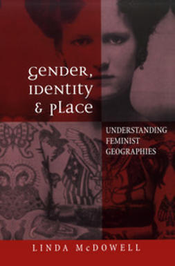 McDowell, Linda - Gender, Identity and Place: Understanding Feminist Geographies, e-bok