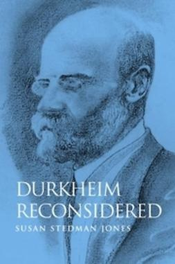 Jones, Susan Stedman - Durkheim Reconsidered, ebook
