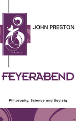 Preston, John - Feyerabend: Philosophy, Science and Society, e-bok