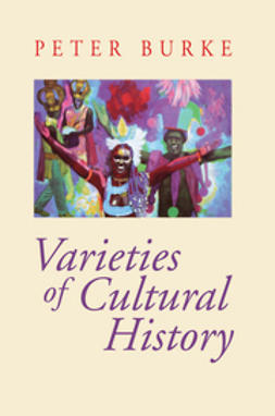 Burke, Peter - Varieties of Cultural History, ebook