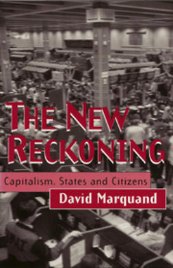 Marquand, David - The New Reckoning: Capitalism, States and Citizens, ebook