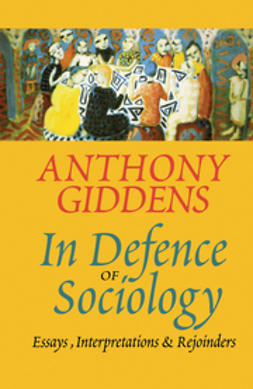 Giddens, Anthony - In Defence of Sociology: Essays, Interpretations and Rejoinders, e-bok