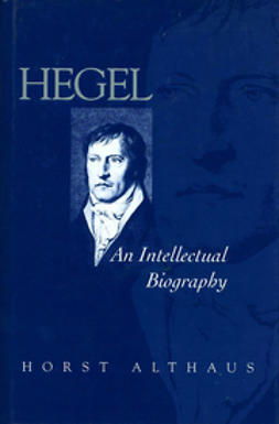 Althaus, Horst - Hegel: An Intellectual Biography, ebook