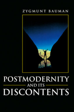 Bauman, Zygmunt - Postmodernity and its Discontents, e-kirja