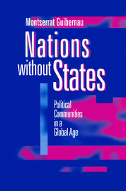 Guibernau, Montserrat - Nations without States: Political Communities in a Global Age, ebook