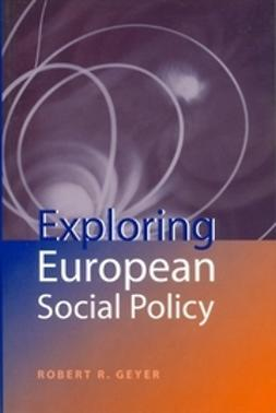 Geyer, Robert R. - Exploring European Social Policy, ebook