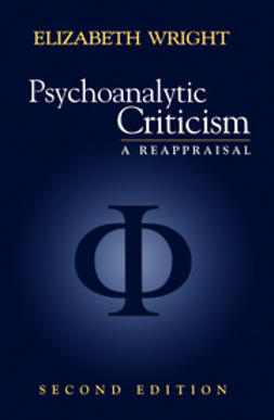Wright, Elizabeth - Psychoanalytic Criticism: A Reappraisal, ebook