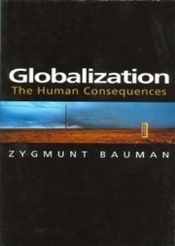 Bauman, Zygmunt - Globalization: The Human Consequences, e-bok