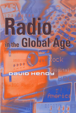 Hendy, David - Radio in the Global Age, ebook