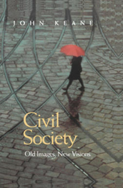 Keane, John - Civil Society: Old Images, New Visions, ebook