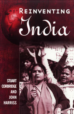 Corbridge, Stuart - Reinventing India: Liberalization, Hindu Nationalism and Popular Democracy, ebook