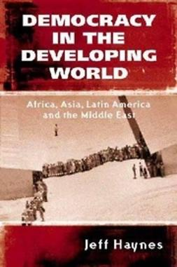 Haynes, Jeffrey - Democracy in the Developing World: Africa, Asia, Latin America and the Middle East, ebook