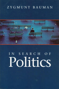 Bauman, Zygmunt - In Search of Politics, ebook