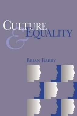 Barry, Brian - Culture and Equality: An Egalitarian Critique of Multiculturalism, ebook