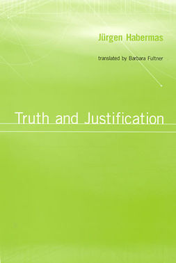 Habermas, Jürgen - Truth and Justification, ebook
