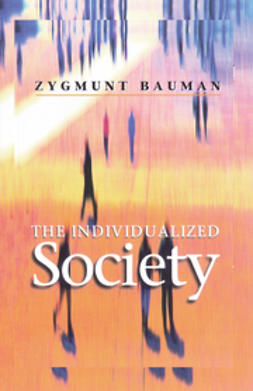 Bauman, Zygmunt - The Individualized Society, ebook