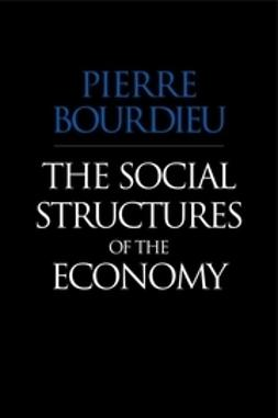 Bourdieu, Pierre - The Social Structures of the Economy, e-bok
