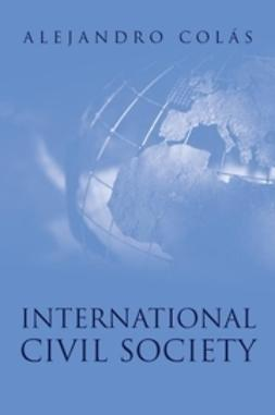 Colás, Alejandro - International Civil Society: Social Movements in World Politics, ebook