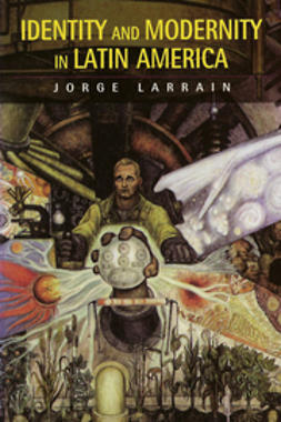 Larrain, Jorge - Identity and Modernity in Latin America, ebook