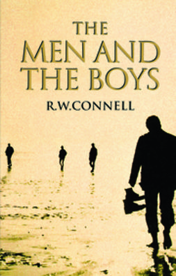 Connell, Raewyn W. - The Men and the Boys, ebook