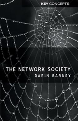 Barney, Darin - The Network Society, e-bok