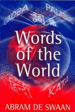 Swaan, Abram De - Words of the World: The Global Language System, ebook