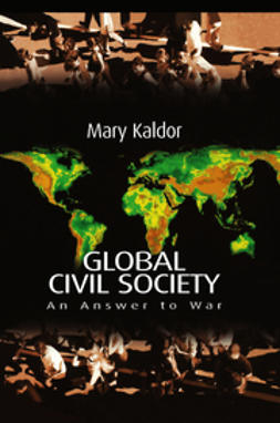 Kaldor, Mary - Global Civil Society: An Answer to War, ebook