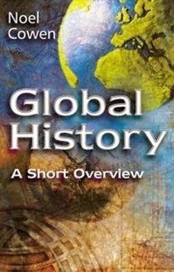 Cowen, Noel - Global History: A Short Overview, e-bok