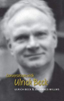 Beck, Ulrich - Conversations with Ulrich Beck, ebook