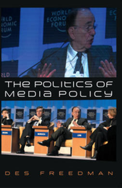 Freedman, Des - The Politics of Media Policy, ebook
