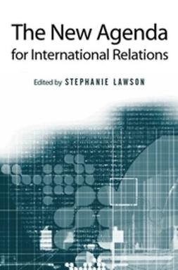 Lawson, Stephanie - The New Agenda for International Relations: From Polarization to Globalization in World Politics?, ebook