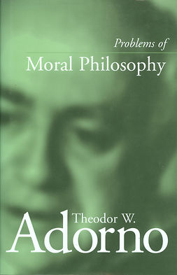 Adorno, Theodor W. - Problems of Moral Philosophy, e-kirja