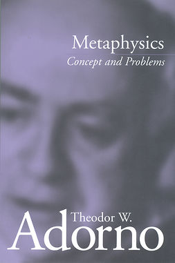 Adorno, Theodor W. - Metaphysics: Concept and Problems, ebook