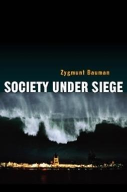 Bauman, Zygmunt - Society under Siege, ebook
