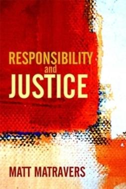Matravers, Matt - Responsibility and Justice, ebook
