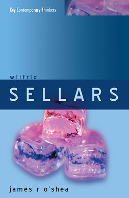 O'Shea, James - Wilfrid Sellars: Naturalism with a Normative Turn, ebook