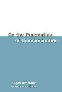 Habermas, Jürgen - On the Pragmatics of Communication, ebook