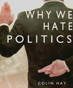 Hay, Colin - Why We Hate Politics, ebook