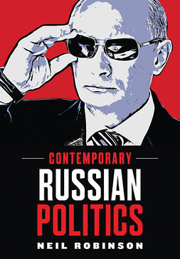 Robinson, Neil - Contemporary Russian Politics: An Introduction, ebook