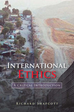 Shapcott, Richard - International Ethics: A Critical Introduction, ebook