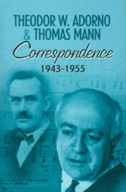 Adorno, Theodor W. - Correspondence 1943-1955, ebook